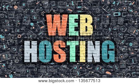 Web Hosting Concept. Web Hosting Drawn on Dark Wall. Web Hosting in Multicolor. Web Hosting Concept. Modern Illustration in Doodle Design of Web Hosting.