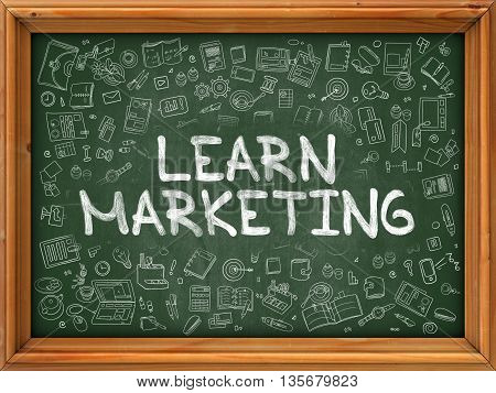 Learn Marketing - Hand Drawn on Chalkboard. Learn Marketing with Doodle Icons Around.