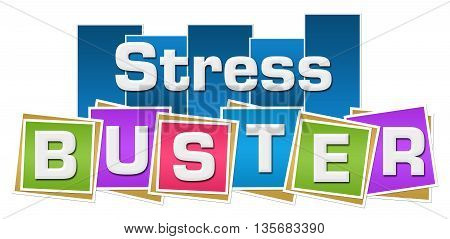 Stress busters text written over colorful background.