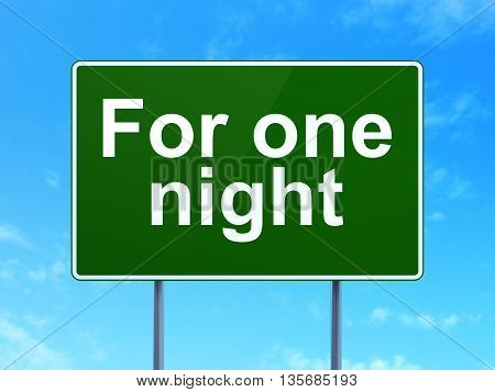 Vacation concept: For One Night on green road highway sign, clear blue sky background, 3D rendering