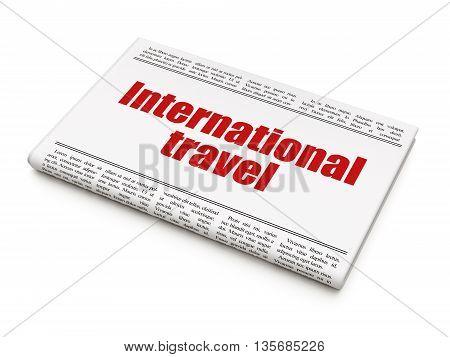 Vacation concept: newspaper headline International Travel on White background, 3D rendering