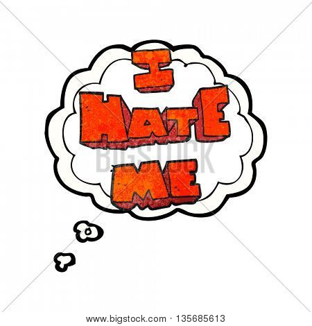 I hate me freehand drawn thought bubble textured cartoon symbol