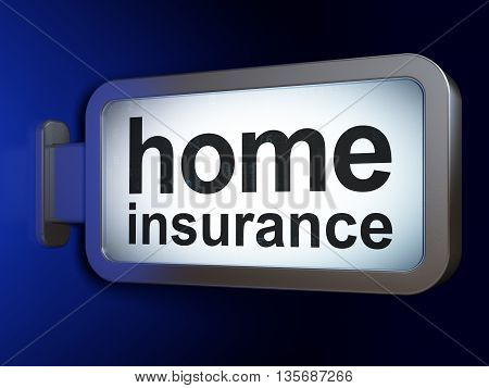 Insurance concept: Home Insurance on advertising billboard background, 3D rendering