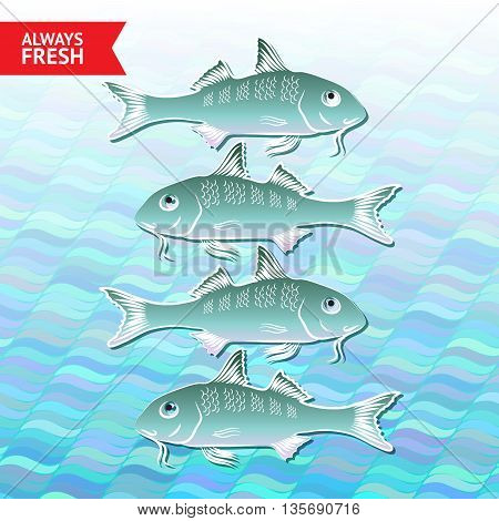 Vector abstract sea waves, aquamarine cartoon fishes and words Always fresh in red label.