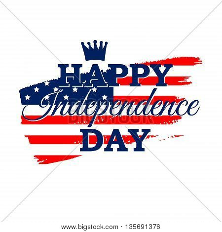 Happy Independence Day vector greeting card with American flag crown on brush stroke. 4th July festive concept design in traditional American colors - red white blue. Isolated.