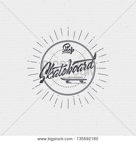 Skateboard - insignia is made with the help of lettering and calligraphy skills, use the right typography and composition.
