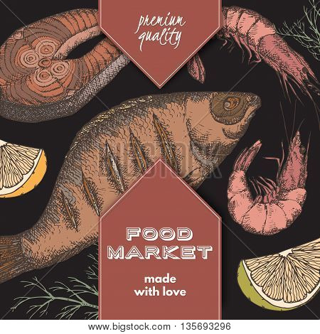 Food market label template with hand drawn color sketch of grilled fish, fish steak and shrimps on black background. Great for store and packaging design.