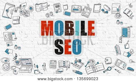 Mobile SEO - Multicolor Concept with Doodle Icons Around on White Brick Wall Background. Modern Illustration with Elements of Doodle Design Style.