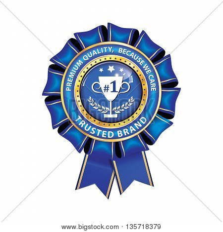 Premium Quality, because we care. Business Excellence. Quality certified for business community - blue award ribbon, also for print.
