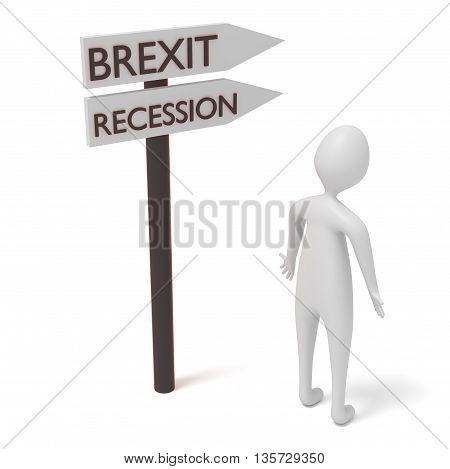 Brexit and recession: guidepost with 3d man 3d illustration