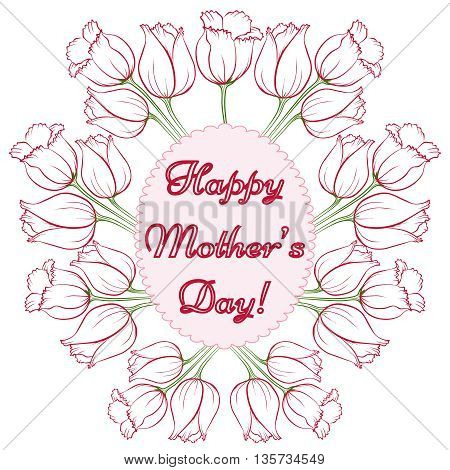 Happy Mothers Day. Vector festive holiday illustration with lettering and tulips. Happy mother day background. Hand drown illustration