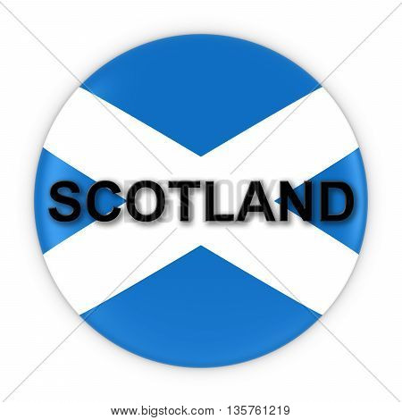 Scottish Flag Button With Scotland Text 3D Illustration
