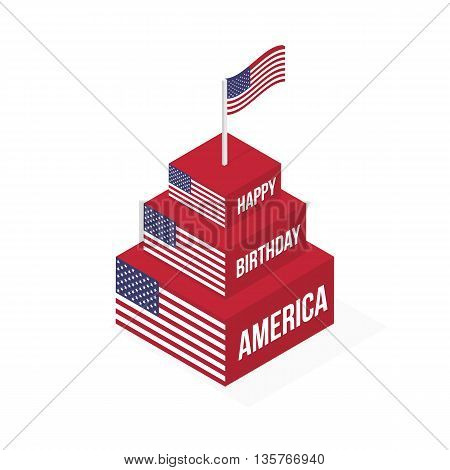 Happy Birthday America. Isometric vector cake with a flag on a white background isolated.