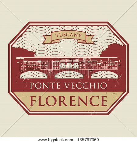 Grunge rubber stamp with old bridge and the name of Florence, Tuscany, written inside vector illustration