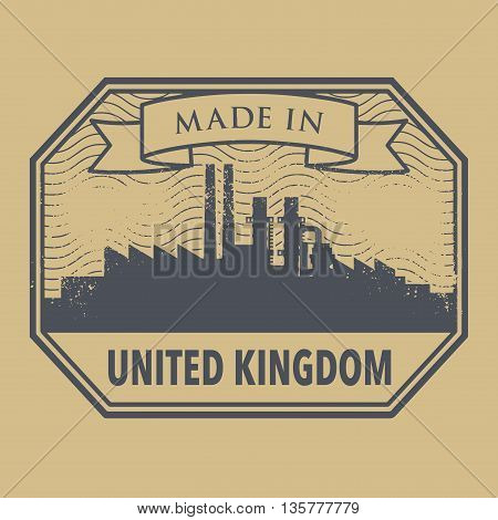 Abstract grunge stamp with industrial skyline and text Made in United Kingdom, vector illustration