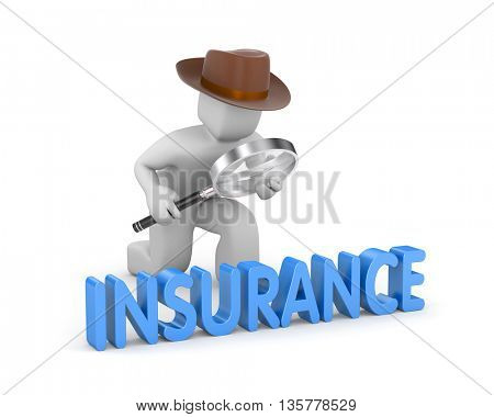3d man dressed as a detective studies the word insurance. 3d illustration