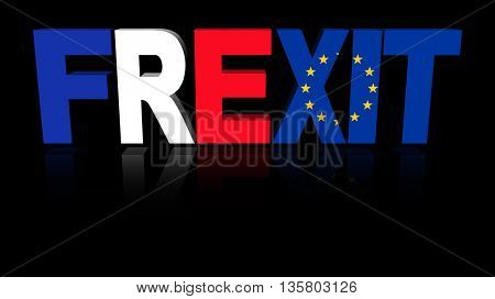 Frexit text with French and Eu flags 3d illustration