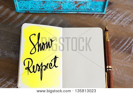 Text Show Respect handwritten over notebook, copy space available