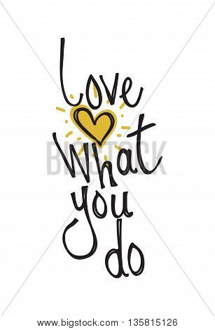 Love What You Do. Color Inspirational Vector Illustration