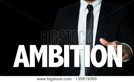 Business man pointing the text: Ambition
