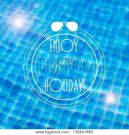 Vector blurred background with illustration of swimming pool and holidays label. Travel design. Mesh blurred background. EPS 10