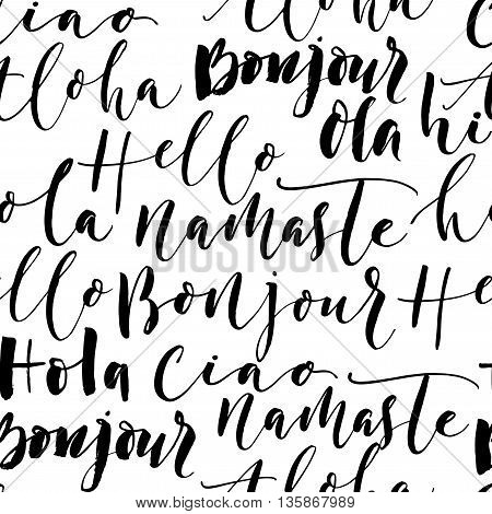 Seamless pattern with hand drawn greeting words. Hello on different language. Ink illustration. Hand drawn lettering background. Isolated on white background. Positive quote.