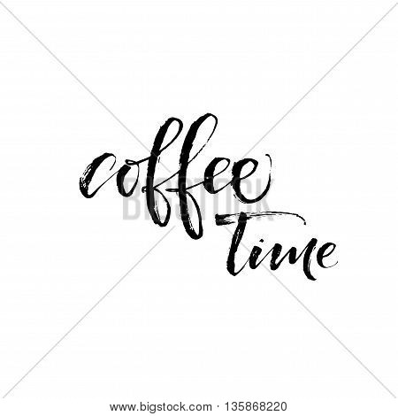 Coffee time card. Hand drawn lettering element. Ink illustration. Modern brush calligraphy. Isolated on white background.