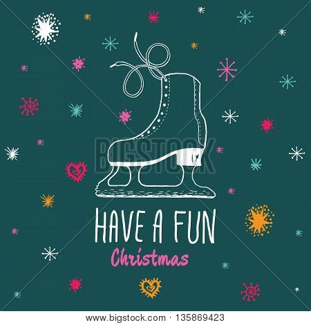 Christmas vintage card with with hand drawn ice skates and text 'Have a Fun Christmas'. Vector hand drawn illustration on blue background.