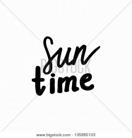 Sun Time: Handwritten Vector text on white background. Handwritten calligraphy text: Sun Time. Summer lettering. Calligraphic quote written by ink. Summer calligraphic letters. Vector illustration.