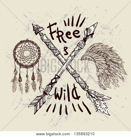 Beautiful hand drawn illustration with crossed ethnic arrows Dream catcher and Indian headdress. Boho and hippie style. American indian motifs. Wild and Free poster.