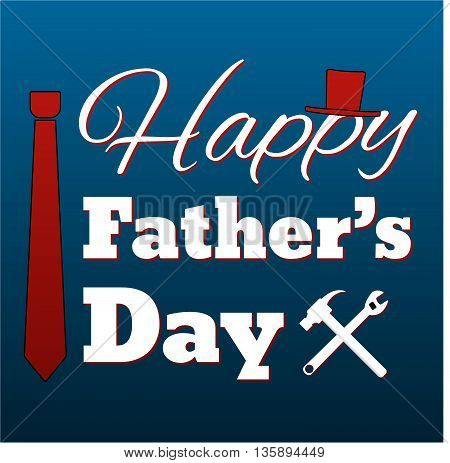 Happy Father's Day Card Retro Style. Happy Father's Day Typographical Background. Vector Illustratio
