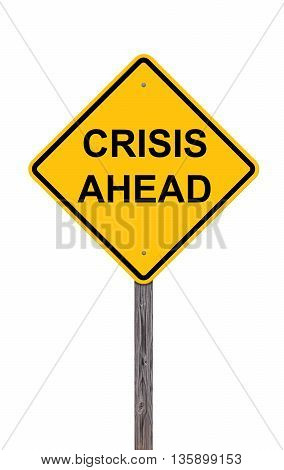 Caution Sign Isolated On White - Crisis Ahead