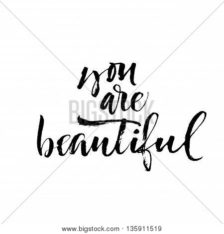 You are beautiful phrase. Hand drawn lettering background. Ink illustration. Modern brush calligraphy. Isolated on white background. Positive quote. Beauty phrase. Compliment.