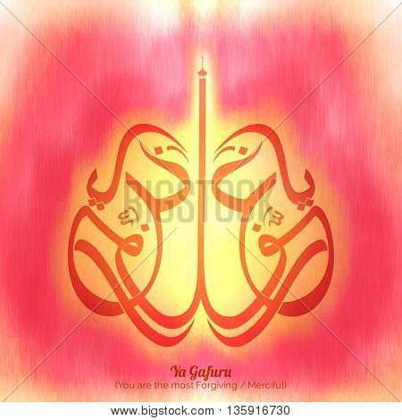Glossy Arabic Islamic Calligraphy of Wish (Dua) Ya Gafuru (You are the most Forgiving/ Merciful) on beautiful abstract background, Can be used as poster, banner or flyer design.
