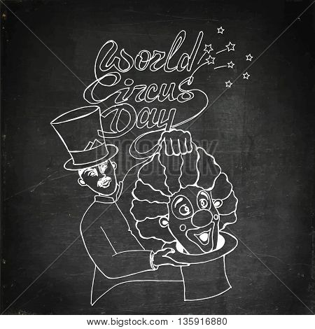 World circus day. Hand drawn vector stock illustration. Chalk board drawing.