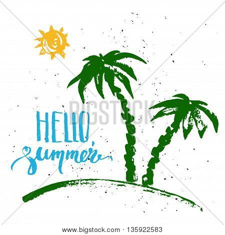 Hand drawn ink summer design. Summer prints with green palm silhouettes yellow sun hello summer lettering on grungy background.