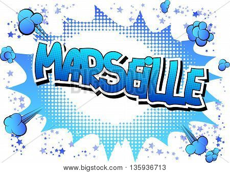 Marseille - Comic book style word on comic book abstract background.