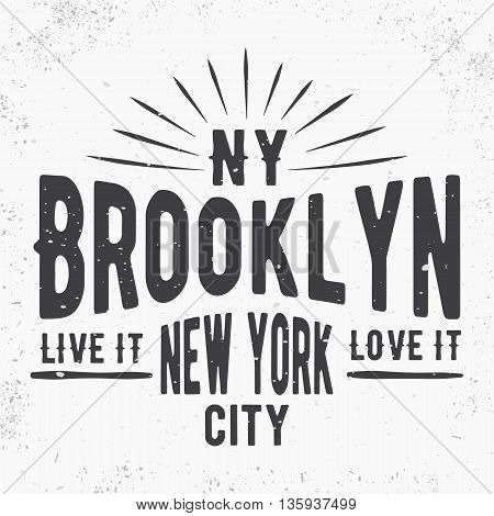 T-shirt print design. Brooklyn vintage stamp poster. Printing and badge applique label for t-shirts jeans casual wear. Vector illustration.