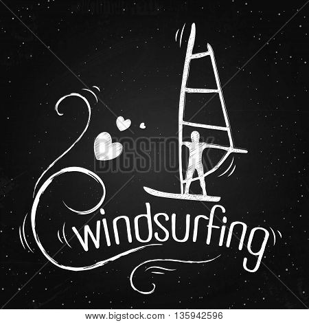 Creative vintage poster with windsurfing. Print on t-shirts and bags labels and advertising. Vector inspirational illustration on the chalkboard.