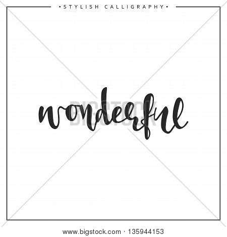 Calligraphy isolated on white background inscription phrase, wonderful.