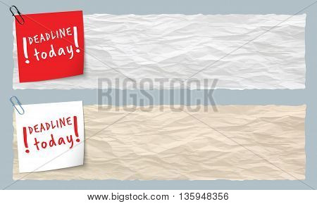 Two banners of crumpled paper with the words deadline today