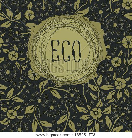 Vector with hand made seamless flower pattern. With inscription eco