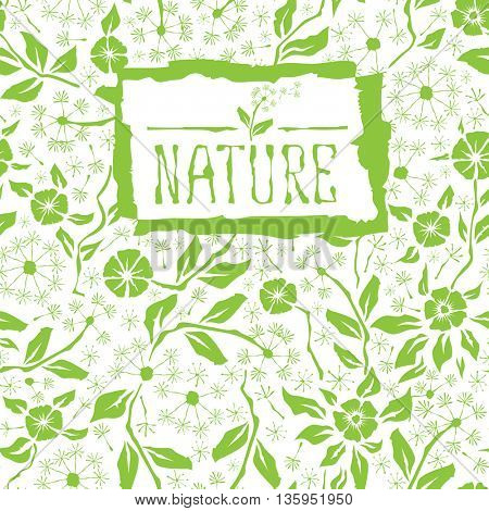 Vector with hand made seamless flower pattern. With inscription nature