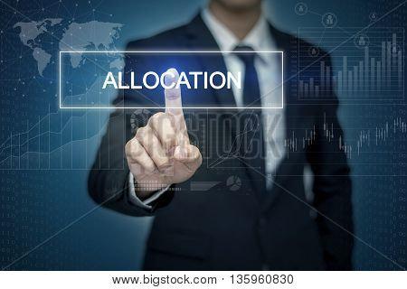 Businessman hand touching ALLOCATION button on virtual screen