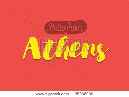 Hello from Athens, Greece. Greeting card with typography, lettering design. Hand drawn brush calligraphy, text for t-shirt, post card, poster. Isolated vector illustration.