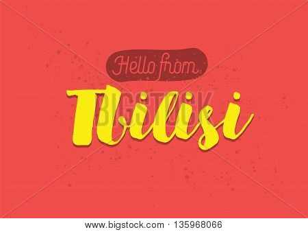 Hello from Tbilisi, Georgia. Greeting card with typography, lettering design. Hand drawn brush calligraphy, text for t-shirt, post card, poster. Isolated vector illustration.