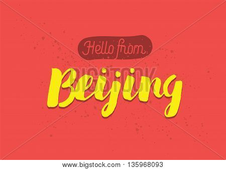 Hello from Beijing, China. Greeting card with typography, lettering design. Hand drawn brush calligraphy, text for t-shirt, post card, poster. Isolated vector illustration.