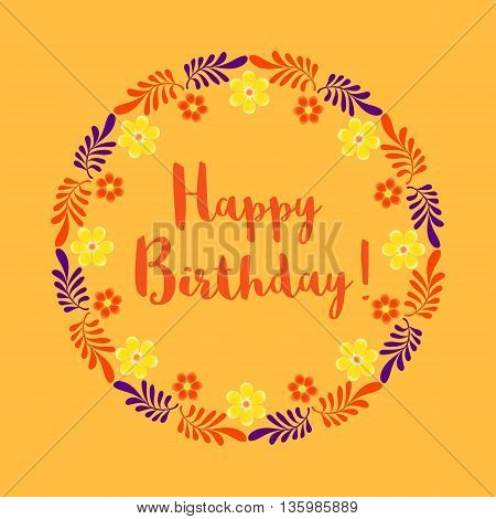 Happy Birthday Card. Poster on party celebration. Floral round frame. Idea for design of greeting card, holiday banner, festive decoration background. Vector illustration