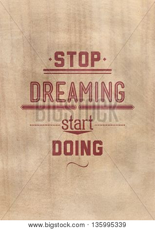 Stop Dreaming Start Doing. Inspirational Quote Poster