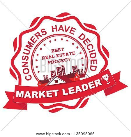 Market leader. Consumers have decided. Best Real estate project - red stamp / label. Print colors used